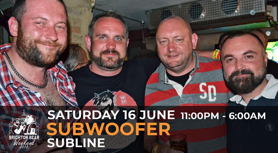 Brighton Bear Weekend 2018: SubWoofer, 16 June