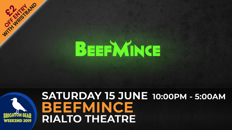 BeefMince, Saturday 15 June, 10:00 pm to 5:00 am